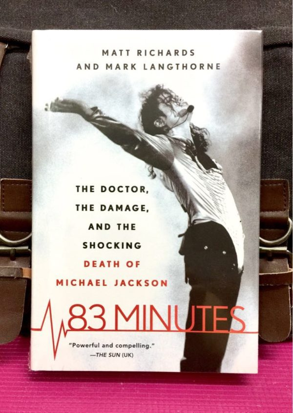 Matt Richards - 83 MINUTES : The Doctor, the Damage, the Shocking Death of Michael Jackson