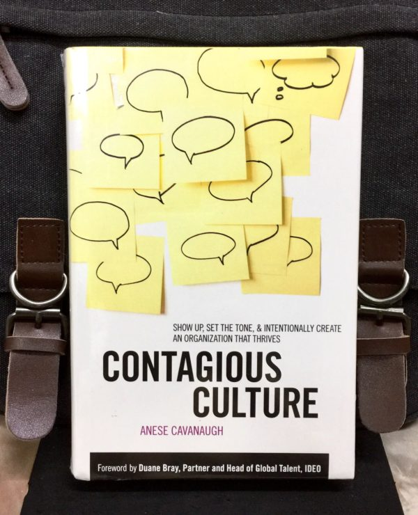 Anese Cavanaugh - CONTAGIOUS CULTURES : Show Up, Set the Tone, and Intentionally Create an Organization That Thrives