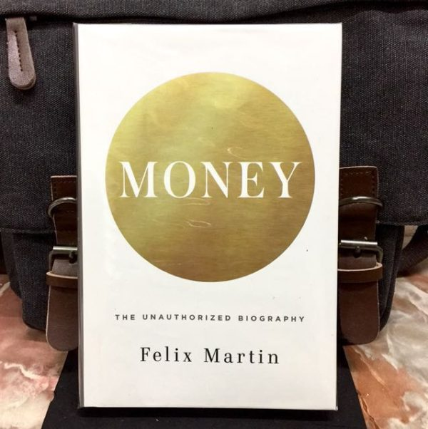 Felix Martin - MONEY : The Unauthorized Biography