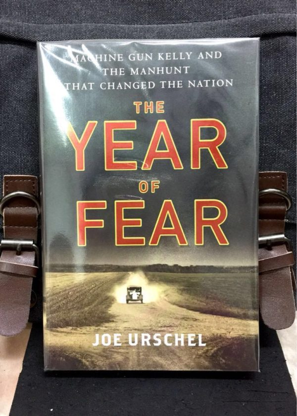 Joe Urschel - THE YEAR OF FEAR : Machine Gun Kelly and the Manhunt That Changed the Nation