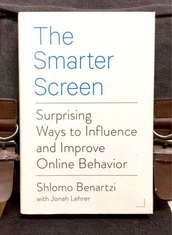 Shlomo Benartzi - THE SMARTER SCREEN : Surprising Ways To Influence And Improve Online Behaviour