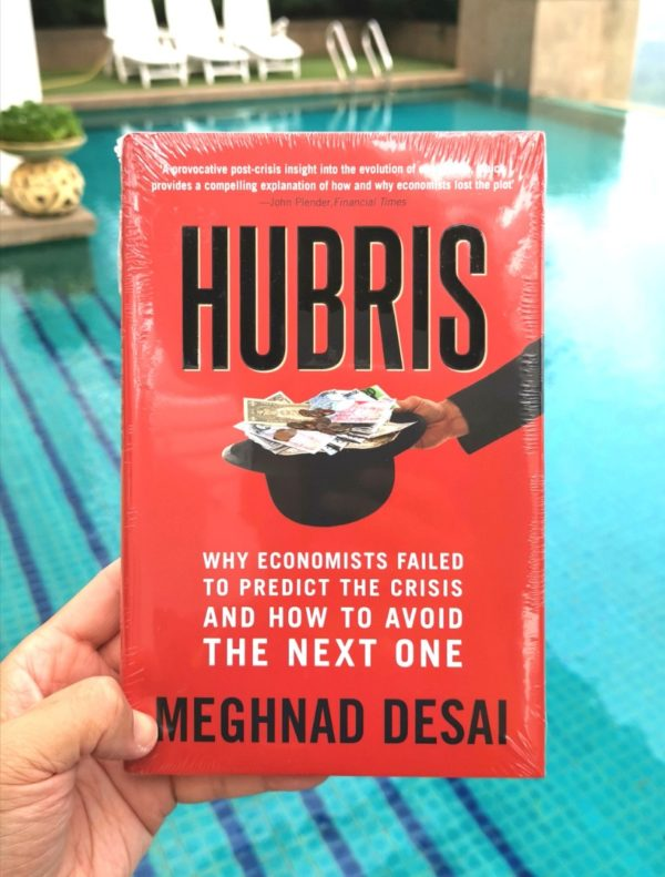 Meghnad Desai - Hubris : Why Economists Failed to Predict the Crisis and How to Avoid the Next One