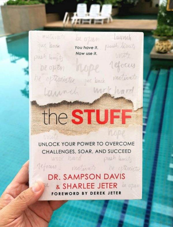 Dr Sampson Davies & Sharlee Jeter - THE STUFF : Unlock Your Power To Overcome Challenges, Soar, And Succeed