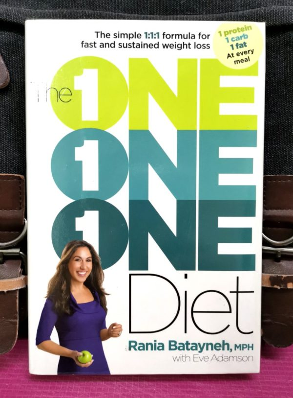 Rania Batayneh - THE ONE ONE ONE DIET : The Simple 1:1:1 Formula For Fast And Sustained Weight Loss