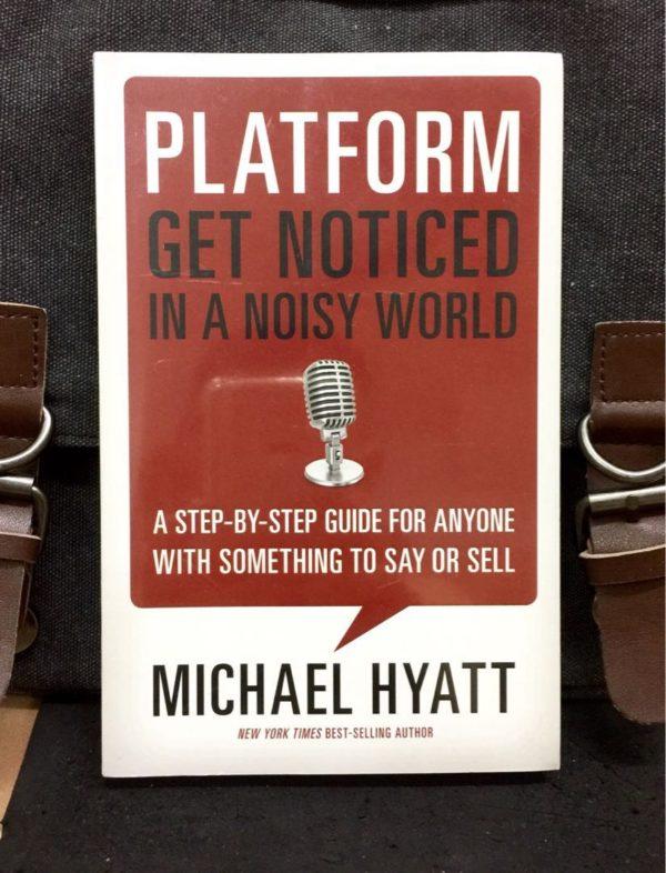 Michael Hyatt - PLATFORM : Get Noticed in a Noisy World