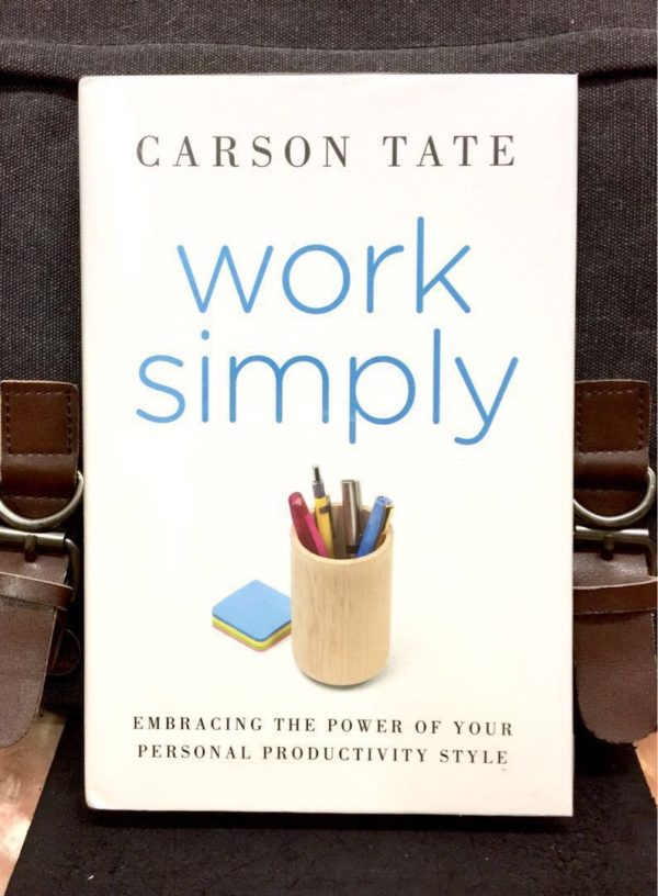 Carson Tate - WORK SIMPLY : Embracing the Power of Your Personal Productivity Style