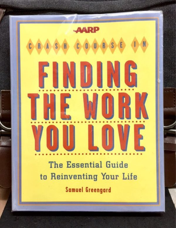 Samuel Greengard - FINDING THE WORK YOU LOVE : The Essential Guide to Reinventing Your Life