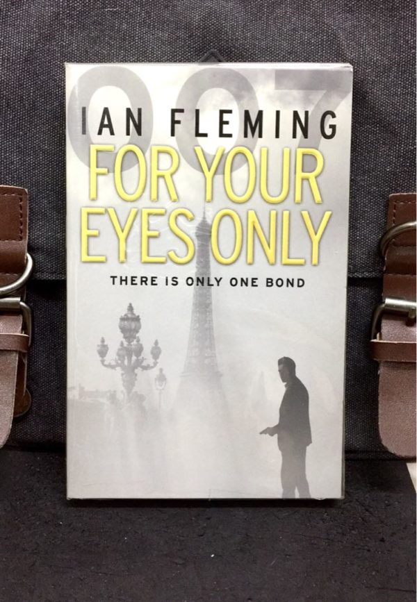 IAN FLEMING : FOR YOUR EYES ONLY (There Is Only One Bond)