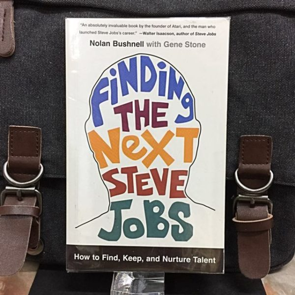Finding the Next Steve Jobs : How to Find,Hire, Keep and Nurture Creative Talent