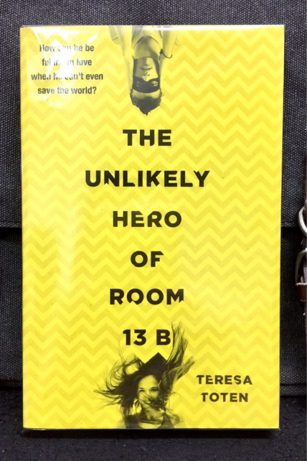 Teresa Toten - THE UNLIKELY HERO OF ROOM 13 B : How Can He Be Falling In Love When He Can't Even Save The World ?