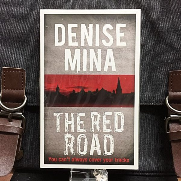 Denise Mina - THE RED ROAD : You Can't Always Cover Your Tracks