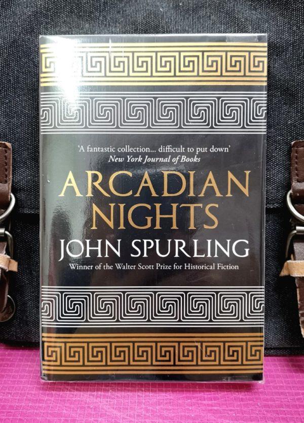 John Spurling - ARCADIAN NIGHTS :.Greek Myths Reimagined Winner Of The Walter Scott Prize For Historical Fiction