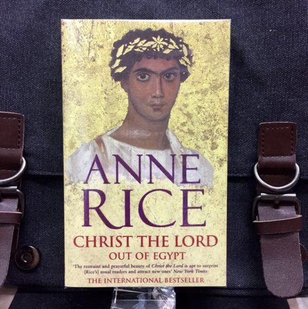 Anne Rice - CHRIST THE LORD : Out of Egypt