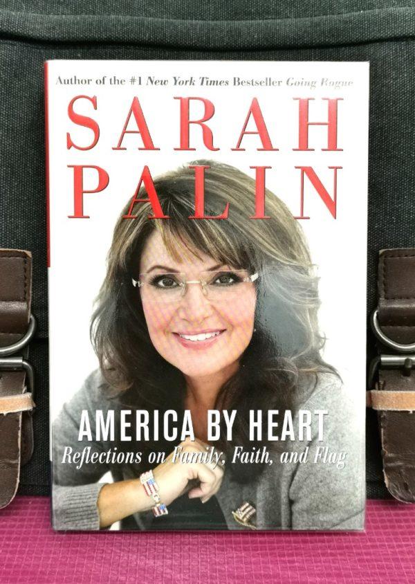 Sarah Palin -AMERICA BY HEART : Reflections on Family, Faith, and Flag