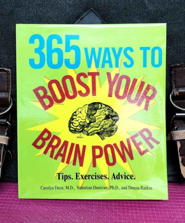 Carolyn Dean - 365 WAYS TO BOOST YOUR BRAIN POWER : Tips, Exercise, Advice