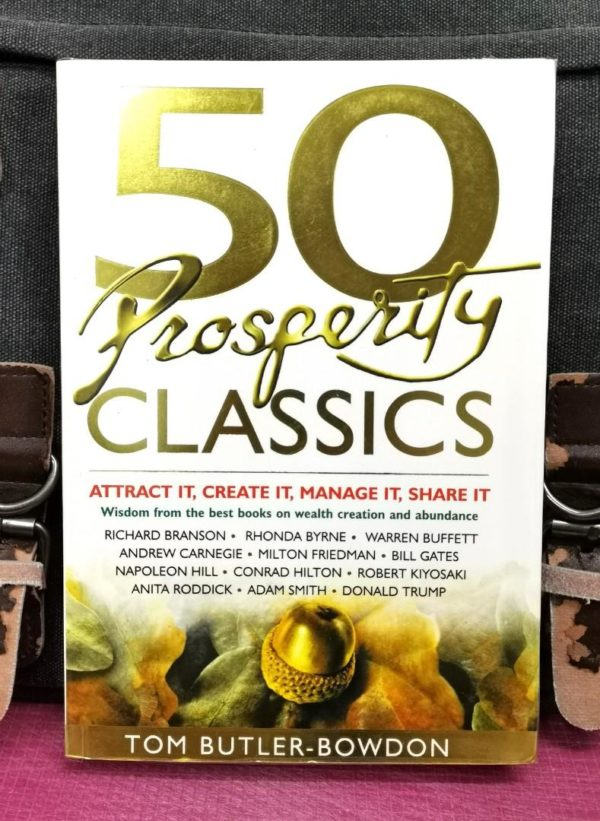 Tom Butler-Bowdon - 50 PROSPERITY CLASSIC : Attract It, Create It, Manage It, Share It
