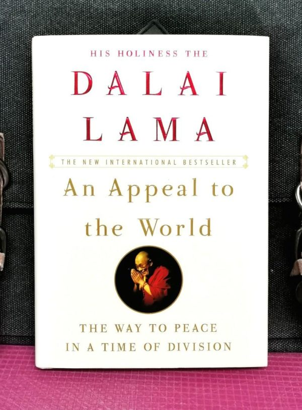 DALAI LAMA - AN APPEAL TO THE WORLD : The Way To Peace In A Time Of Division